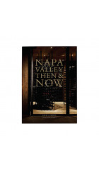 Napa Valley  Then & Now by Kelli A White